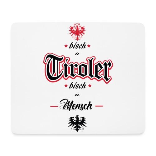 Bisch a Tiroler Bisch a Mensch - Mousepad (Querformat)