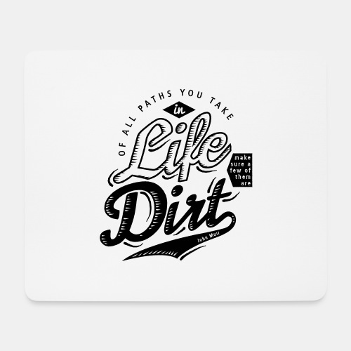 Of All Paths You Take in Life... - Mousepad (Querformat)