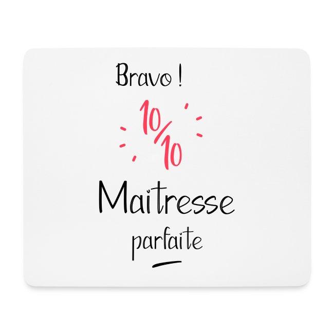 Bravo maitresse 10 sur 10