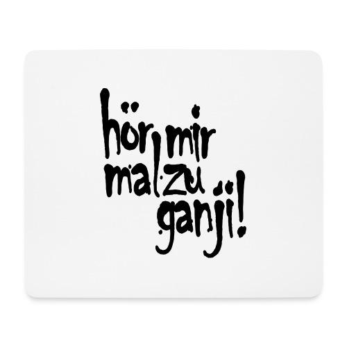 Ganji 2.0 / Der Kultspruch für deine Tasse & mehr - Mousepad (Querformat)