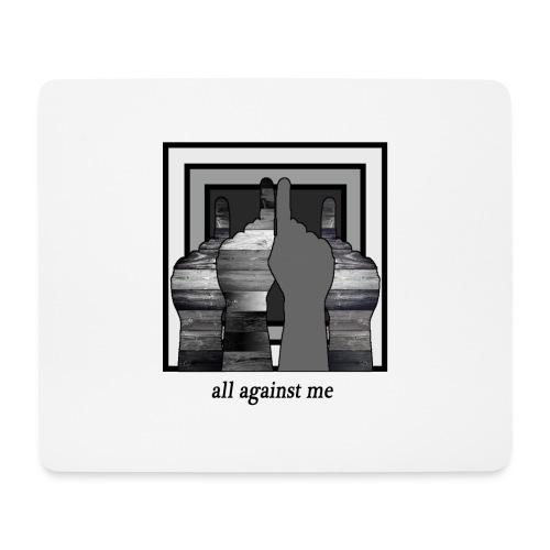 ALL AGAINST ME-2 - Alfombrilla de ratón (horizontal)