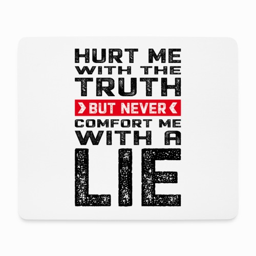 Hurt me with the truth - Mouse Pad (horizontal)