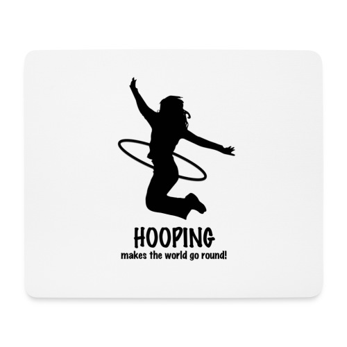 Hooping makes the world go round! - Mousepad (Querformat)