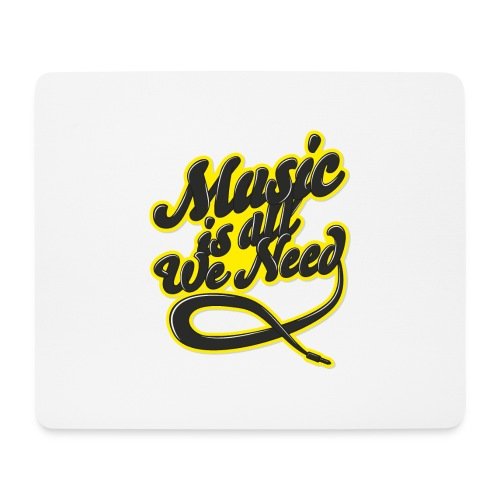 Music Is All We Need - Mouse Pad (horizontal)