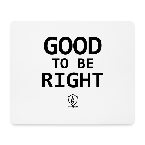 Good to be Right - Mousepad (Querformat)