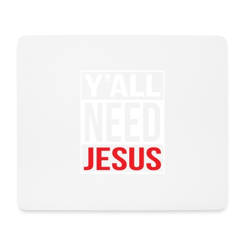 Y'all need Jesus - christian faith - Mousepad (Querformat)