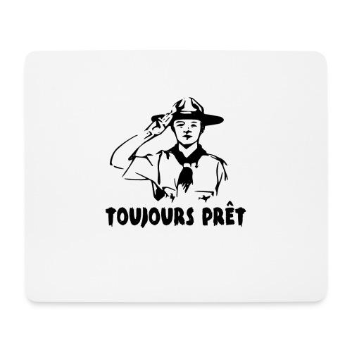 TOUJOURS PRET - Tapis de souris (format paysage)