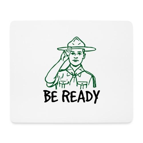 BE READY - Tapis de souris (format paysage)
