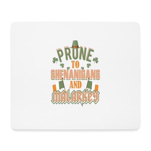Prone To Shenanigans - Mouse Pad (horizontal)