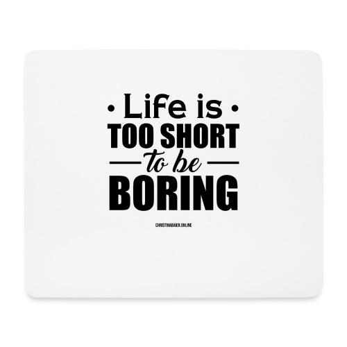 Life is too short to be boring - Mousepad (Querformat)