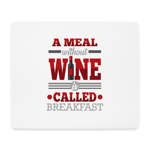 Food requires wine - Funny wine gift idea - Mouse Pad (horizontal)