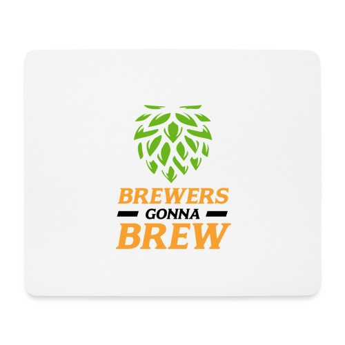 Brewers gonna brew! - Brauer gift idea - Mouse Pad (horizontal)