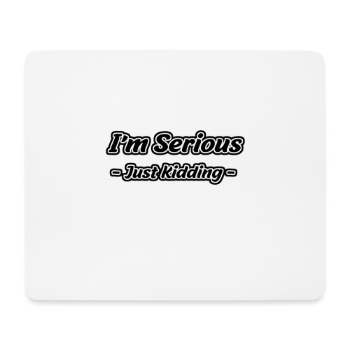 Just Kidding - Mousepad (Querformat)