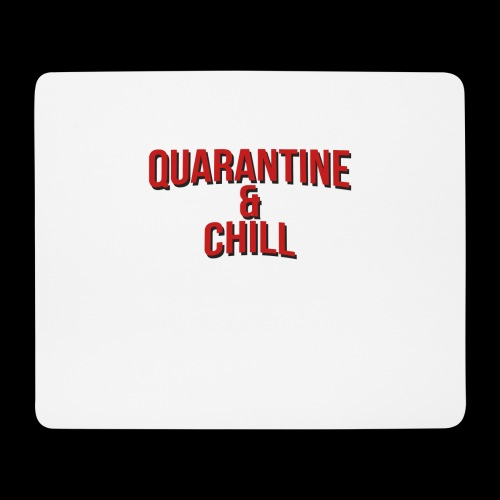Quarantine & Chill Corona Virus COVID-19 - Mousepad (Querformat)