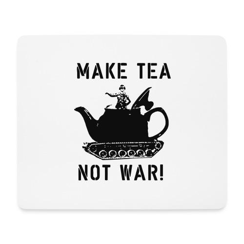 Make Tea not War! - Mouse Pad (horizontal)