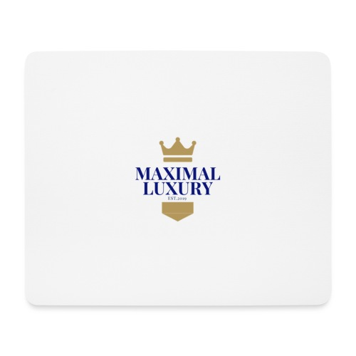 MAXIMAL LUXURY - Mousepad (Querformat)