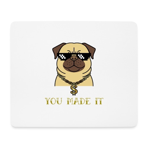 you made it - Mousepad (Querformat)