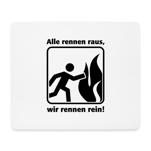 ALLE RENNEN RAUS, WIR RENNEN REIN! - Mousepad (Querformat)
