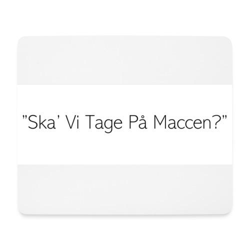Ska' Vi Tage På Maccen? - Mousepad (bredformat)