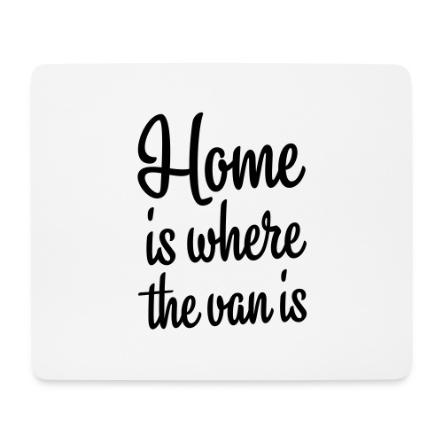 Home is where the van is - Autonaut.com - Mouse Pad (horizontal)