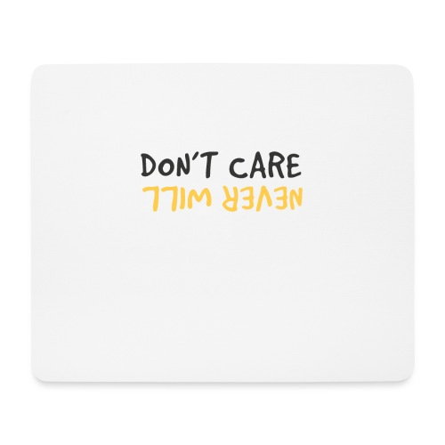 Don't Care, Never Will by Dougsteins - Mouse Pad (horizontal)