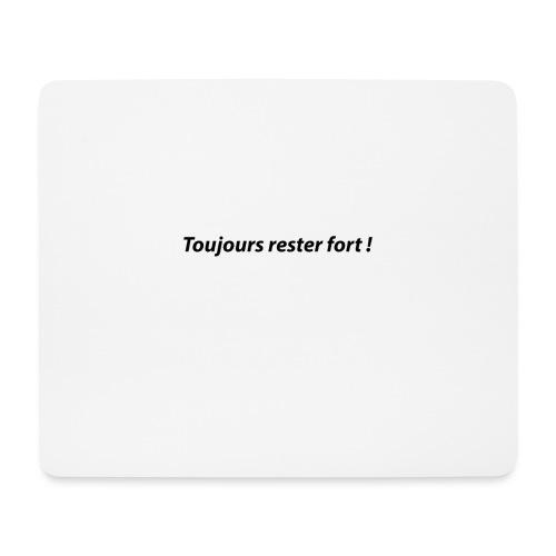 Toujours rester fort ! - Tapis de souris (format paysage)