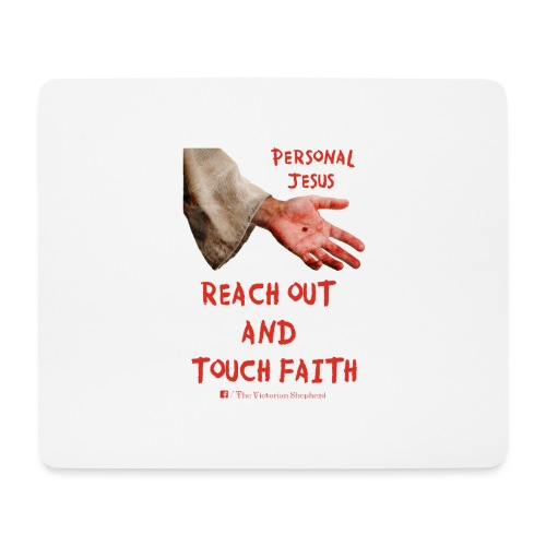 Reach Out And Touch Faith - Mouse Pad (horizontal)