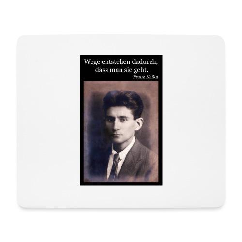 Kafka - Wege entstehen dadurch, dass man sie geht. - Mousepad (Querformat)