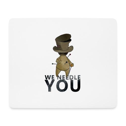 WE NEEDLE YOU - Tapis de souris (format paysage)