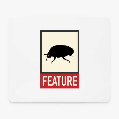 Bug feature | Web humor | Geek | Developer - Mouse Pad (horizontal)