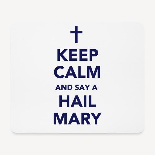 KEEP CALM.....HAIL MARY - Mouse Pad (horizontal)