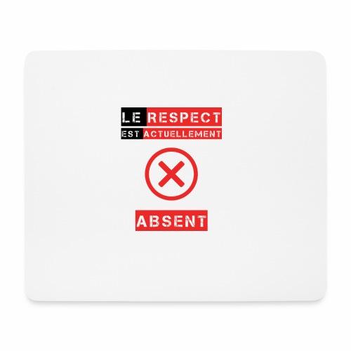 Le respect est actuellement absent - Tapis de souris (format paysage)