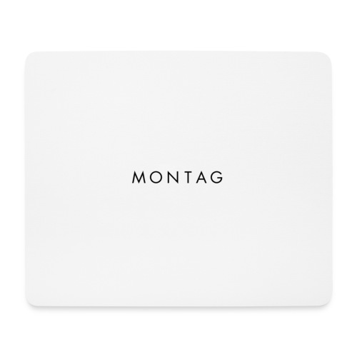 MONTAG - Mousepad (Querformat)