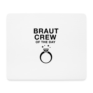 Braut Crew of the day - JGA T-Shirt - JGA Shirt - Mousepad (Querformat)