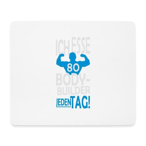 Ich esse 80 Bodybuilder jeden Tag! - Mousepad (Querformat)