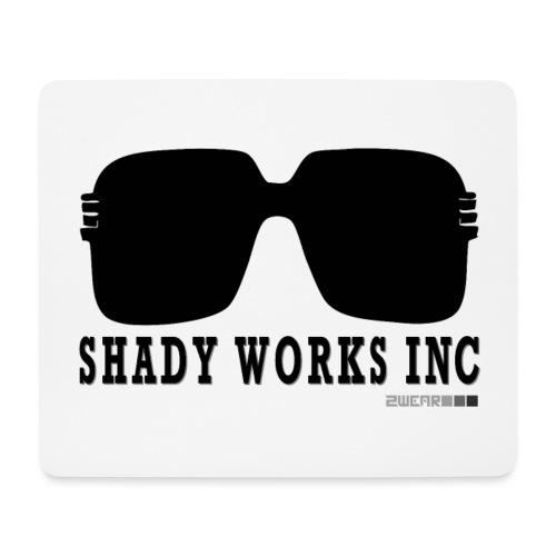 √ Shady works inc - Mousepad (bredformat)