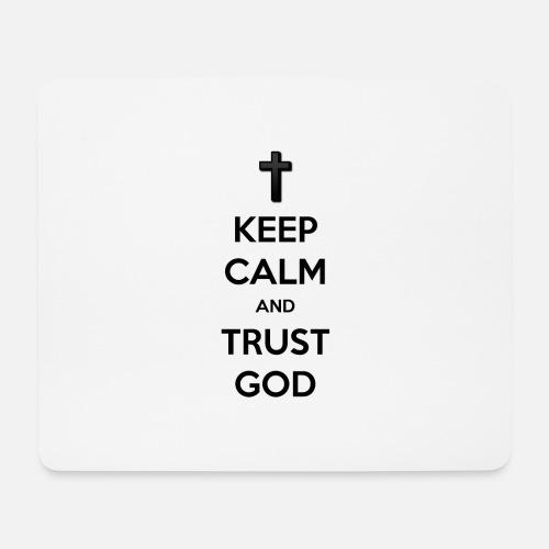 Keep Calm and Trust God (Vertrouw op God) - Muismatje (landscape)