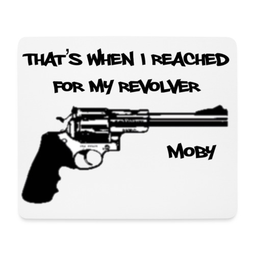 That's When I Reached For My Revolver [Moby] - Mouse Pad (horizontal)