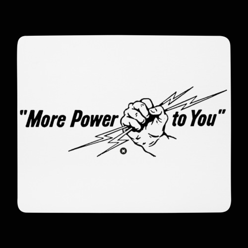 More Power to You - Tapis de souris (format paysage)