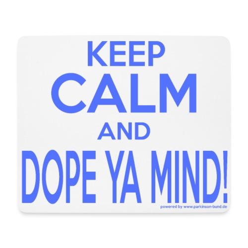 Dope Ya Mind - Ich bin dabei! - Mousepad (Querformat)