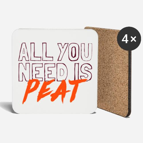All you need is PEAT - Untersetzer (4er-Set)