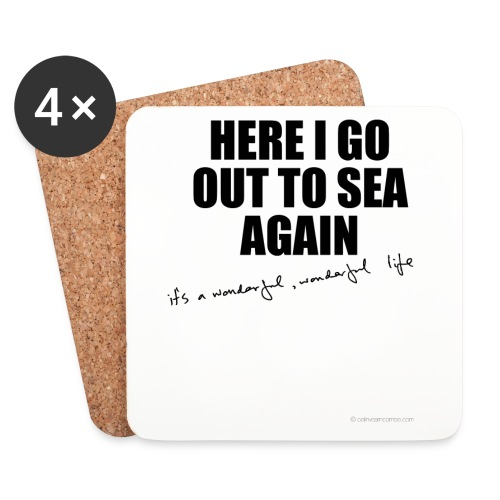 Here I go out to see again - Coasters (set of 4)