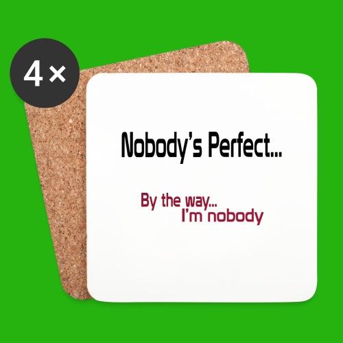 Nobody's perfect BTW I'm nobody shirt - Coasters (set of 4)