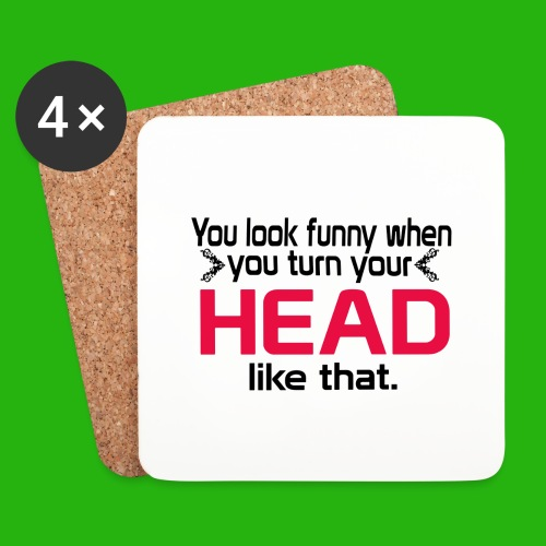 You look funny shirt - Coasters (set of 4)