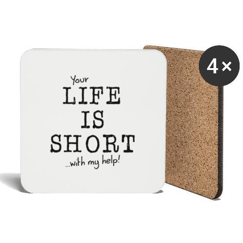 Life is short - Untersetzer (4er-Set)