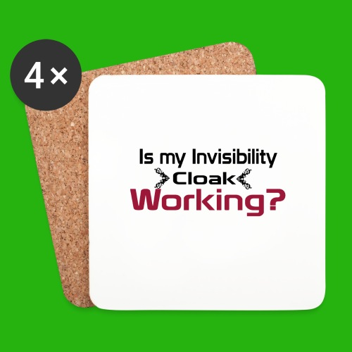 Is my invisibility cloak working shirt - Coasters (set of 4)