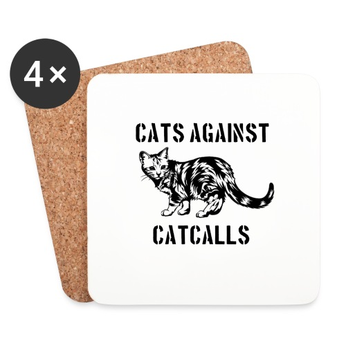 Cats against catcalls - Coasters (set of 4)