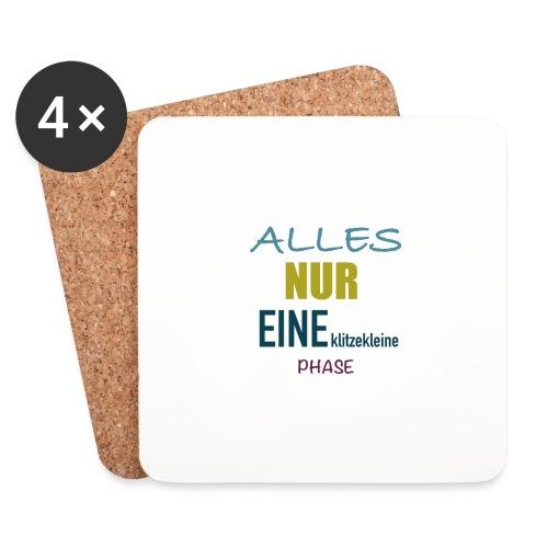 Mutti-Mutmacher: ALLES NUR EINE klitzekleine PHASE - Untersetzer (4er-Set)