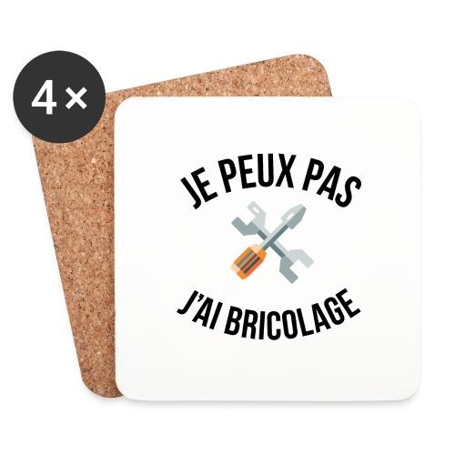 JE PEUX PAS - J'AI BRICOLAGE - Dessous de verre (lot de 4)
