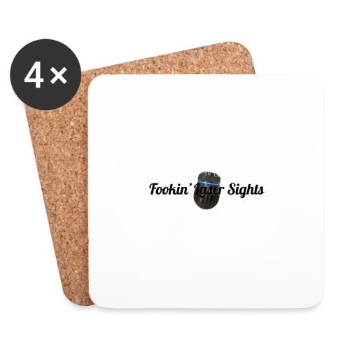 'Fookin' Laser Sights' - Coasters (set of 4)